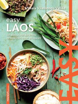 Easy Laos : Les meilleures recettes de mon pays tout en images | Vimala Vilaihongs-Vallée