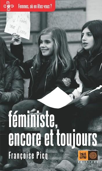Féministe, encore et toujours
