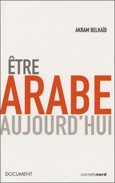 Être arabe aujourd'hui