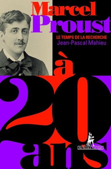 Marcel Proust à 20 ans - Le Temps de la Recherche
