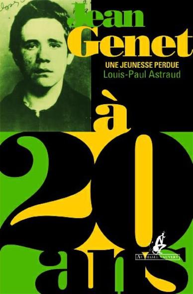 Jean Genet à 20 ans - Une jeunesse perdue