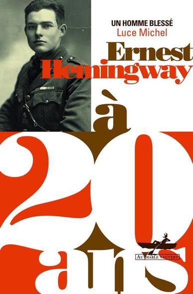 Ernest Hemingway à 20 ans - Un homme blessé
