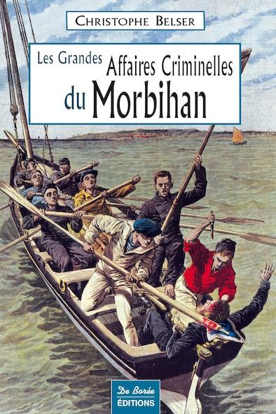 Les grandes affaires criminelles du Morbihan
