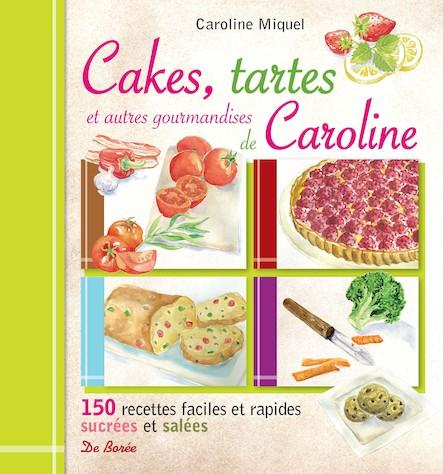 Cakes, tartes et autres gourmandises de Caroline