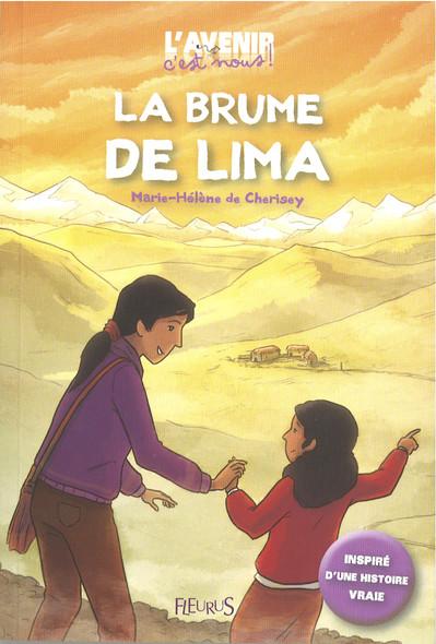 La brume de Lima : Inspiré d'une histoire vraie !