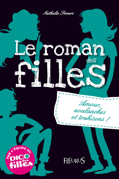 Le roman des filles Tome 2 : Amour, avalanches et trahisons !