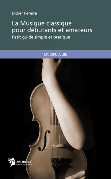 La musique classique pour débutants et amateurs