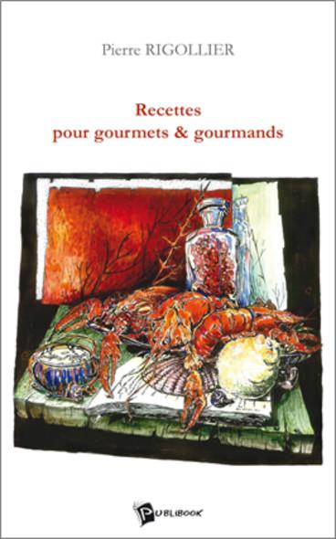 Recettes pour gourmets et gourmands
