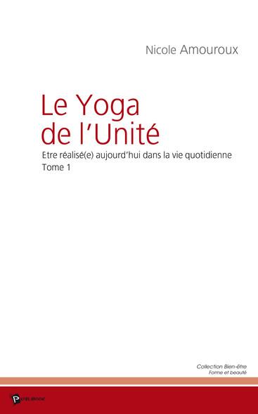 Le Yoga de l'unité - Tome 1