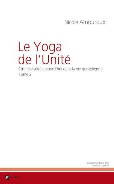 Le Yoga de l'unité - Tome 2