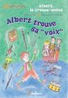 """Albert trouve sa """"voix"""""""