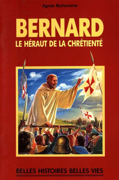 Saint Bernard : Le hérault de la chrétienté