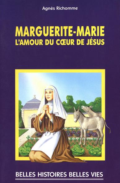Sainte Marguerite-Marie : L'amour du cœur de Jésus