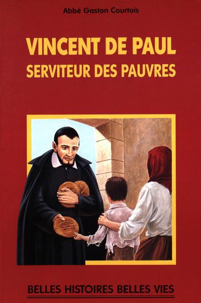 Saint Vincent de Paul : Serviteur des pauvres