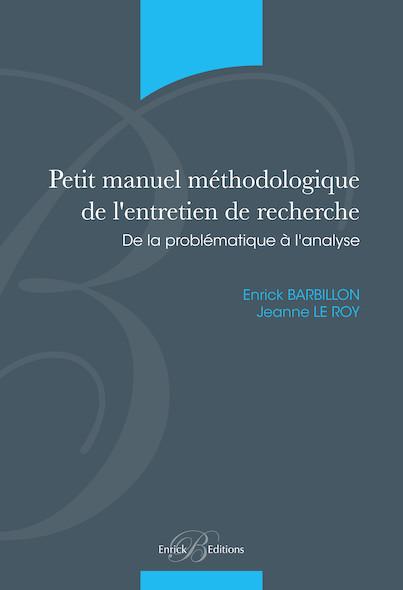 Petit manuel méthodologique de l'entretien de recherche - De la problématique à l'analyse