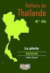 Reflets de Thaïlande N°1 : La photo