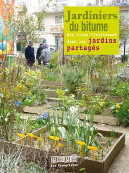 Jardiniers du bitume (des liens fleurissent dans les jardins partagés)