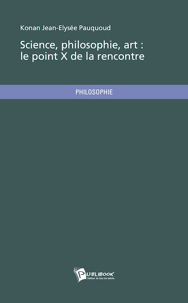 Science, philosophie, art : le point X de la rencontre
