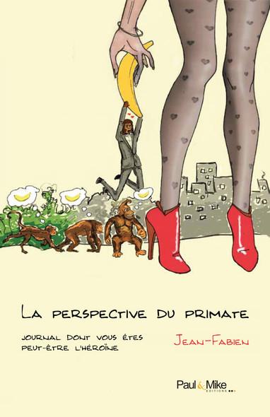 La perspective du primate : Journal dont vous êtes peut-être l'héroïne