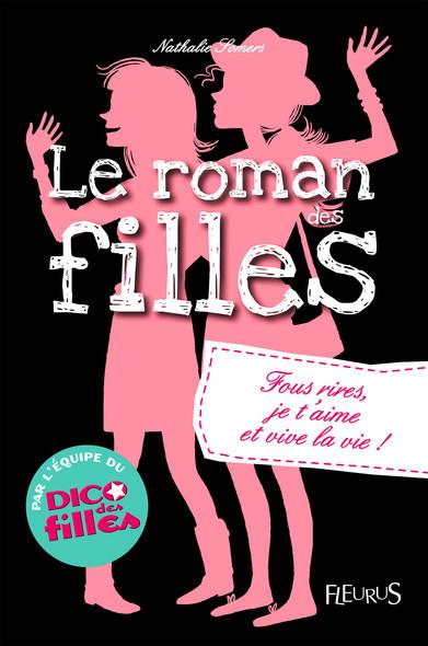 Fous rires, je t'aime et vive la vie ! : Le roman des filles (tome 6)