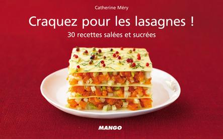 Craquez pour les lasagnes ! : 30 recettes salées et sucrées