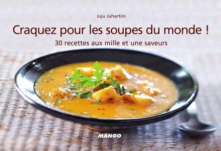 Craquez pour les soupes du monde ! : 30 recettes aux mille et une saveurs