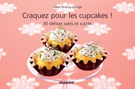 Craquez pour les cupcakes ! : 30 délices salés et sucrés