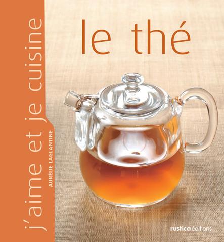 J'aime et je cuisine le thé