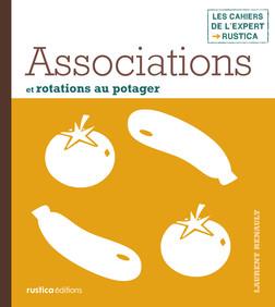 Associations et rotations au potager | Laurent Renault