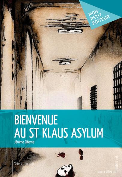 Bienvenue au St Klaus Asylum