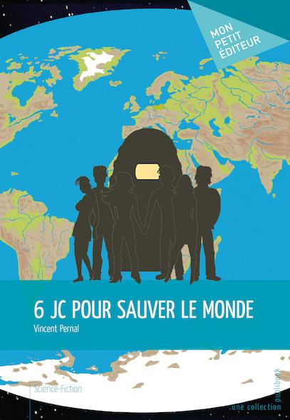 6 JC pour sauver le monde