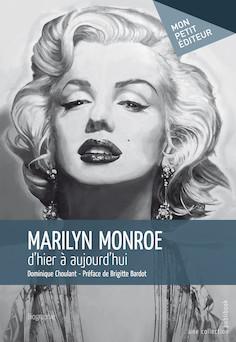 Marilyn Monroe, d'hier à aujourd'hui | Dominique Choulant