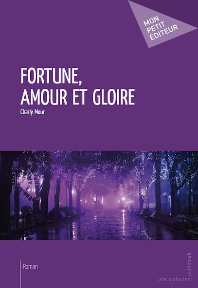 Fortune, amour et gloire