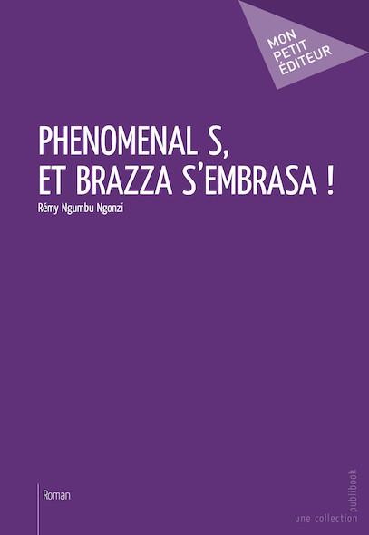 Phénoménal S, et Brazza s'embrasa !