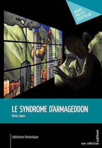 Le Syndrome d'Armageddon | Denis, Lopez