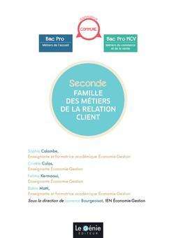 Famille des métiers de la relation client 2de commune Bac Pro Métiers de l'accueil Bac Pro MCV Métiers du commerce et de la vente | Sophie Calambe