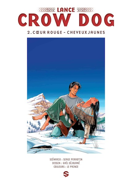 Lance Crow Dog, tome 2 : Coeur rouge - Cheveux jaunes