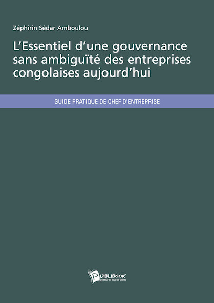 L'Essentiel d'une gouvernance sans ambiguïté des entreprises congolaises aujourd'hui