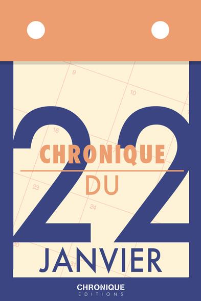 Chronique du 22  janvier