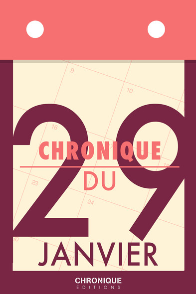 Chronique du 29  janvier