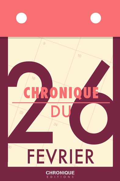 Chronique du 26  février