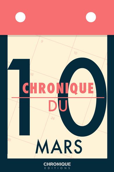 Chronique du 10  mars