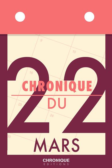Chronique du 22  mars