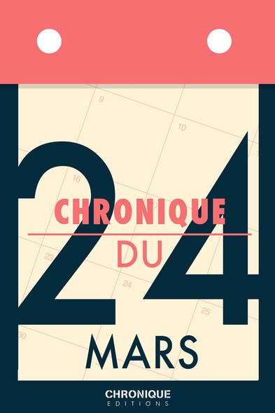 Chronique du 24  mars