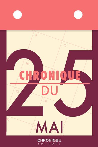 Chronique du 25  mai