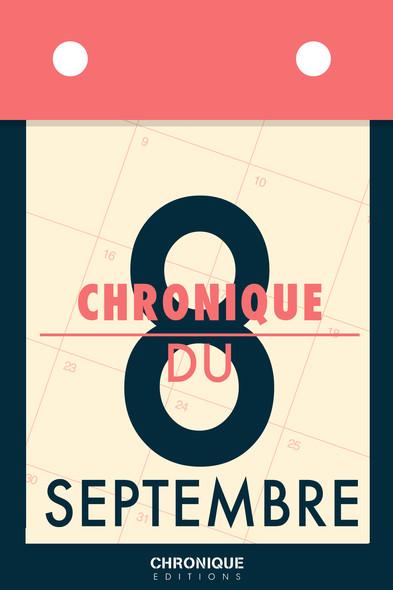 Chronique du 8 septembre