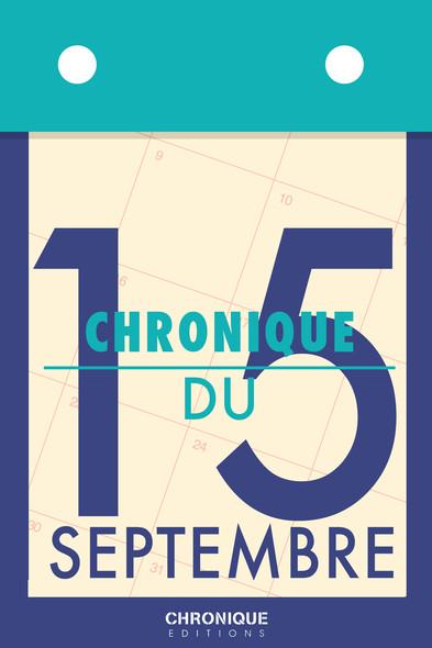Chronique du 15 septembre