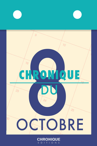 Chronique du 8 octobre