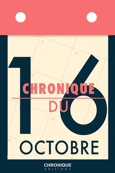 Chronique du 16 octobre