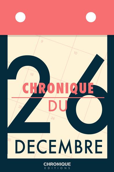 Chronique du 26 décembre